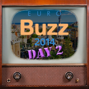 EuroBuzz 2014 Video, dag twee